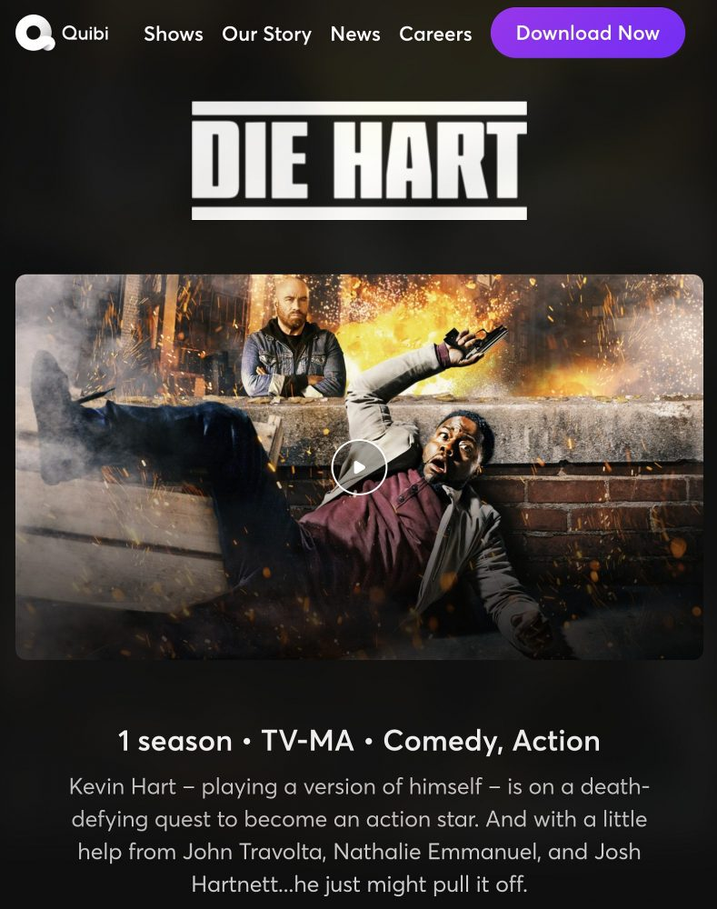 Die Hart is Quibi's new series - a feature-length movie dosed out in 8 minute bites.