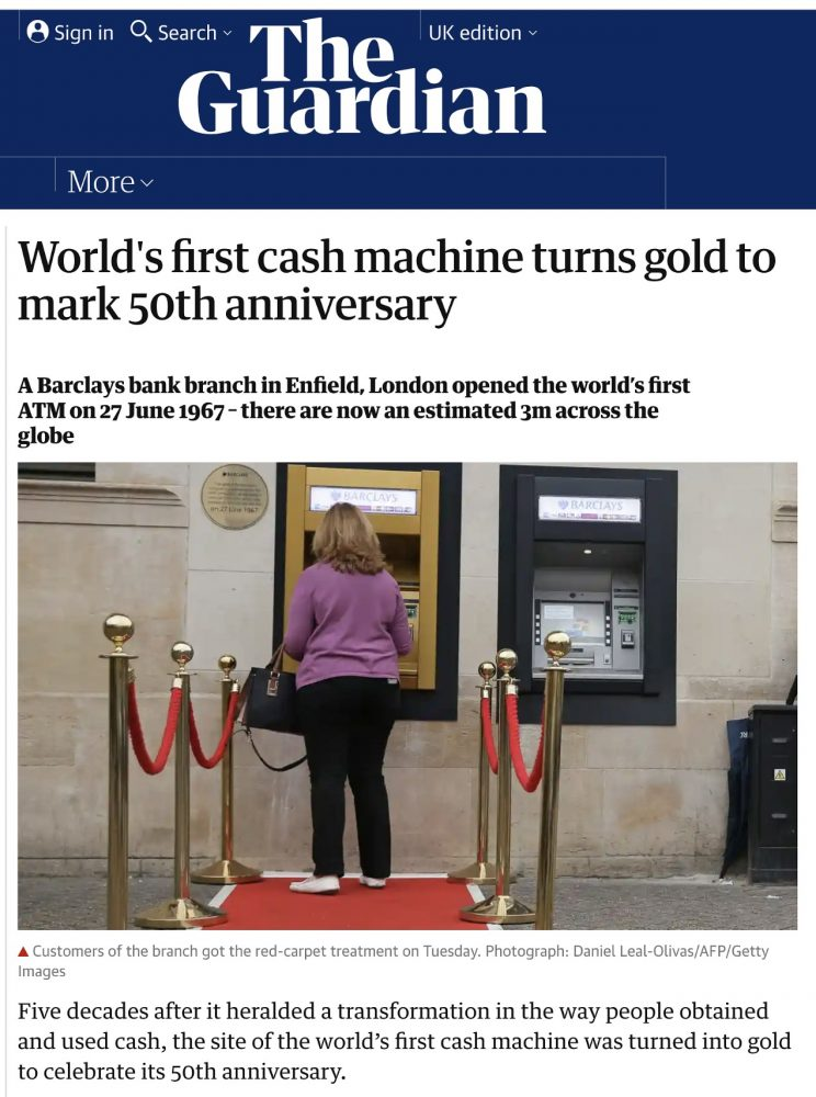 The World's first Cash Machine - The Guardian 28th June 2017