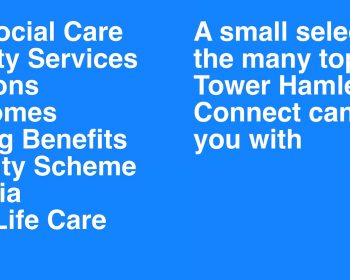 Tower Hamlets Connect - new service